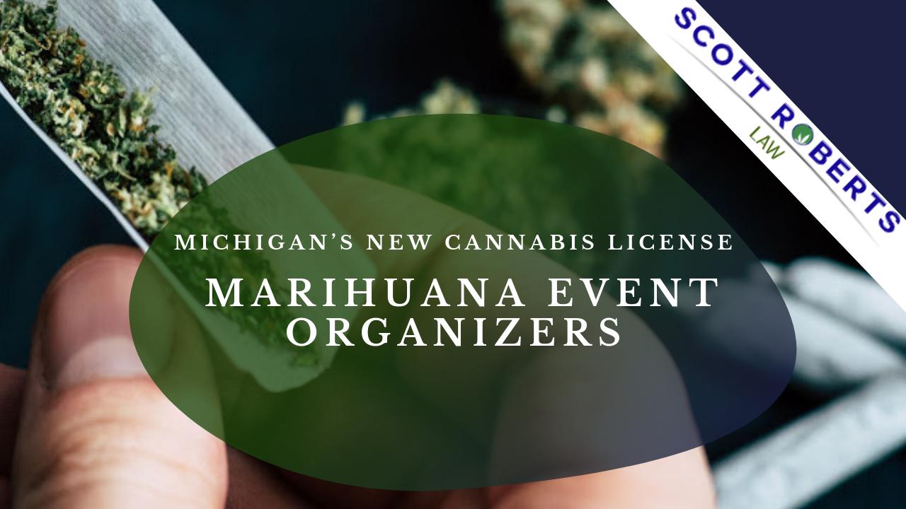 Michigan's New Cannabis License: Marihuana Event Organizers